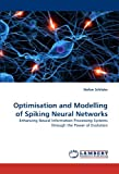Optimisation and Modelling of Spiking Neural Networks, Stefan Schliebs, 3843362580