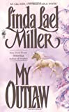 My Outlaw, Linda Lael Miller, 0671873180