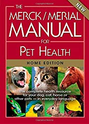 The Merck/Merial Manual for Pet Health: The complete pet health resource for your dog, cat, horse or other pets - in everyday language. (Merck/Merial Manual for Pet Health (Home Edition))