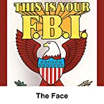 This Is Your FBI: The Face | Jerry Devine