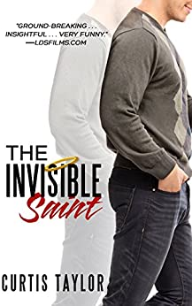 The Invisible Saint by [Taylor, Curtis]