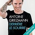 Derrière le sourire   Livre audio Auteur(s) : Antoine Griezmann, Arnaud Ramsay Narrateur(s) : Benoît Berthon