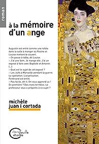 A la mémoire d'un ange par Michèle Juan i Cortada