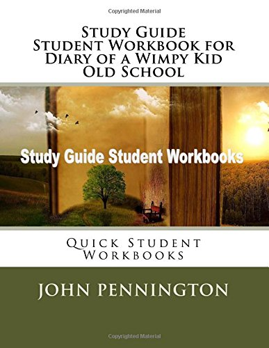 Study Guide Student Workbook for Diary of a Wimpy Kid Old School: Quick Student Workbooks