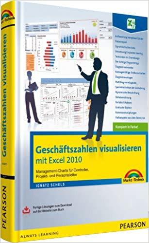 Geschäftszahlen visualisieren mit Excel 2010 - Das farbige Buch mit ...