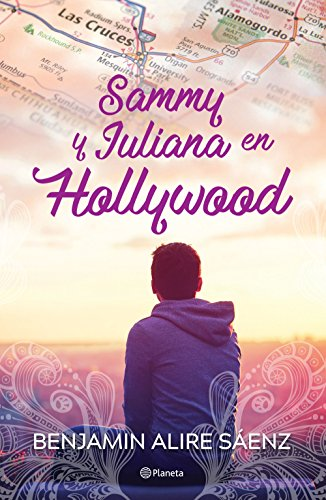 Sammy y Juliana en Hollywood (Spanish Edition) by [Alire Saenz, Benjamin]