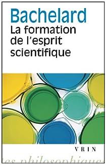 La formation de l'esprit scientifique par Bachelard