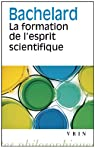 La formation de l'esprit scientifique par Bachelard
