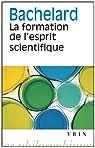 La formation de l'esprit scientifique par Gaston Bachelard