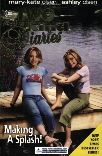 Making a Splash (Two of a Kind Diaries #30, Mary-Kate and Ashley olsen)