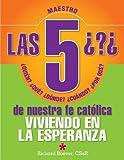img - for Las 5 preguntas de nuestra fe cat lica: Qui n, qu , d nde, cu ndo, por qu ...Viviendo en la esperanza (Spanish Edition) book / textbook / text book