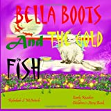 Bella Boots and the Gold Fish, Rebekah S. McIntosh, 1494353075