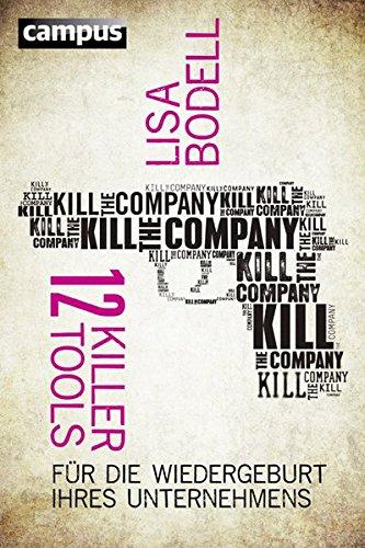 kill-the-company-12-killer-tools-fr-die-wiedergeburt-ihres-unternehmens