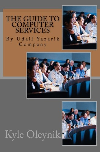 Read Online The Guide to Computer Services: By Udall Yazarik Company PDF