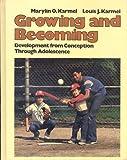 Growing and Becoming, Marylin O. Karmel and Louis J. Karmel, 0023619708