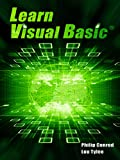Learn Visual Basic: A Step-By-Step Programming Tutorial