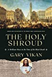 The Holy Shroud: A Brilliant Hoax in the Time of