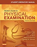 Student Laboratory Manual for Seidel's Guide to Physical Examination (MOSBY'S GUIDE TO PHYSICAL EXAMINATION STUDENT WORKBOOK)