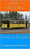 Trams in Rostock: Photography by Andre Knoerr