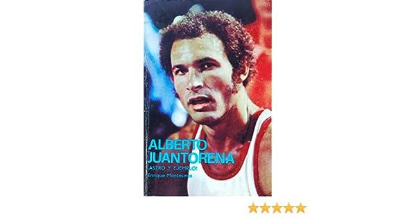 Alberto Juantorena ¡Astro y Ejemplo!: Enrique Montesinos: 0601751289531: Amazon.com: Books