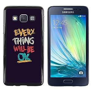 Be Good Phone Accessory // Dura Cáscara cubierta Protectora Caso Carcasa Funda de Protección para Samsung Galaxy A3 SM-A300 // everything will be ok motivational