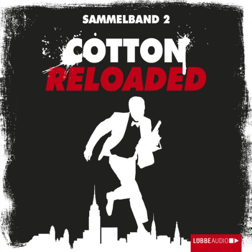 Cotton Reloaded: Sammelband 2 (Cotton Reloaded 4 - 6)
