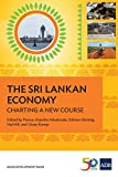 img - for The Sri Lankan Economy: Charting A New Course (Country Diagnostic Studies) book / textbook / text book