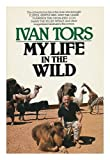 My Life in the Wild, Ivan Tors, 0395277663