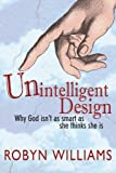 Unintelligent Design, Robyn Williams, 1741149231