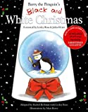 img - for Barry the Penguin's Black and White Christmas: A Musical by Lesley Ross and John-Victor book / textbook / text book