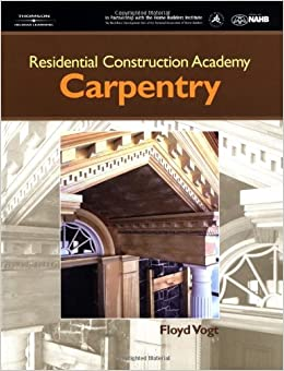 Residential Construction Academy: Carpentry (Residential Construction Academy Series)