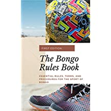 The Bongo Rules Book: Essential Rules, Terms, and Procedures for the sport of Bongo.