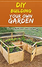 DIY Building Your Own Garden - How to Build Your Own GardenHere is a preview:Planting a garden can be less complicated and more delightful with these gardening suggestions. Planting a garden, whether or not it is a plant plot or a flower bed, is an e...