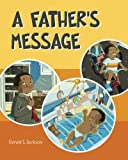 A Father's Message, Gerald Jackson, 1478371013