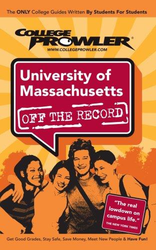 University of Massachusetts: Off the Record - College Prowler (College Prowler: University of Massachusetts Off the Record)