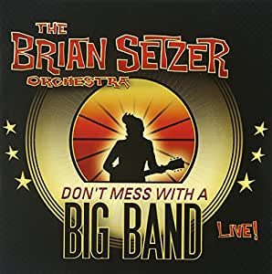 Don't Mess With A Big Band: Live