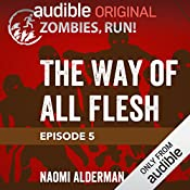 5: The Way of All Flesh | Naomi Alderman