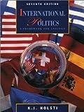 img - for International Politics: A Framework for Analysis by K.J. Holsti (1994-09-21) book / textbook / text book