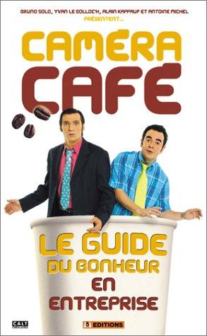 Caméra café : Le guide du bonheur en entreprise Cest à la télé ...