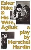 Esker Mike and His Wife, Agiluk, Herschel Hardin, 0889220182