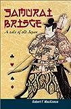 Samurai Bridge, Robert F. MacKinnon, 1894154290