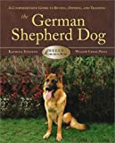 German Sheperds: A Comprehensive Guide to Buying, Owning, and Training (Breed Basics)