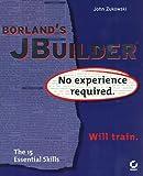 Borland's JBuilder - No Experience Required, John Zukowski, 0782121357