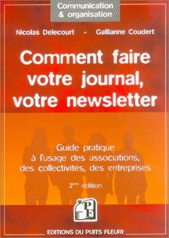 Comment faire un journal, une newsletter - guide pratique a lusage des associations, des collectivi Communication & Organisation: Amazon.es: Nicolas ...