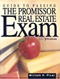 Guide to Passing the Promissor Real Estate Exam, William H. Pivar, 0793187966