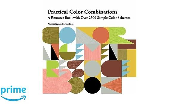 Practical color combinations a resource book with over 2500 sample practical color combinations a resource book with over 2500 sample color schemes naomi kuno 9784865051414 amazon books fandeluxe Gallery