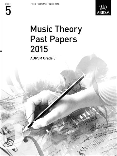 Music Theory Past Papers 2015, ABRSM Grade 5 (Theory of Music Exam papers & answers (ABRSM))