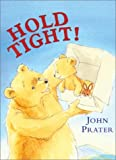 Hold Tight!, John Prater, 0764123041