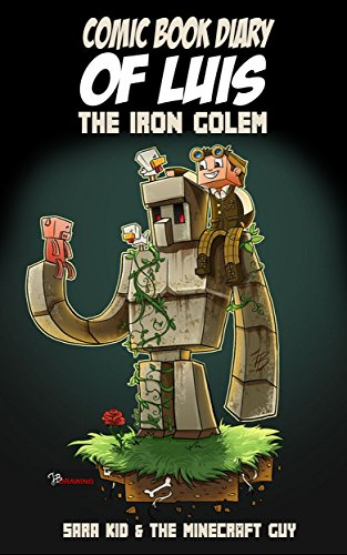 Minecraft: Comic Book Diary of Luis: The Iron Golem Comic Book for Kids: WITH PICTURES (Minecraft Children's Books 1)