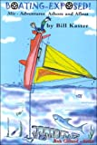Boating Exposed!, Bill Kaster, 0966009258